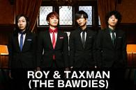 ROY & TAXMAN(THE BAWDIES)