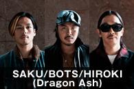 SAKU/BOTS/HIROKI(Dragon Ash)