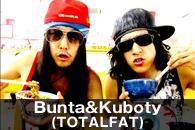 Bunta&Kuboty(TOTALFAT)