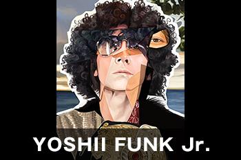 YOSHII FUNK Jr.